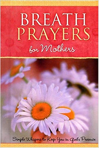 Breath Prayers for Mothers